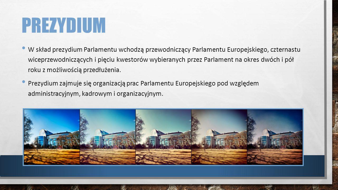 PREZYDIUM W skład prezydium Parlamentu wchodzą przewodniczący Parlamentu Europejskiego, czternastu wiceprzewodniczących i pięciu kwestorów wybieranych