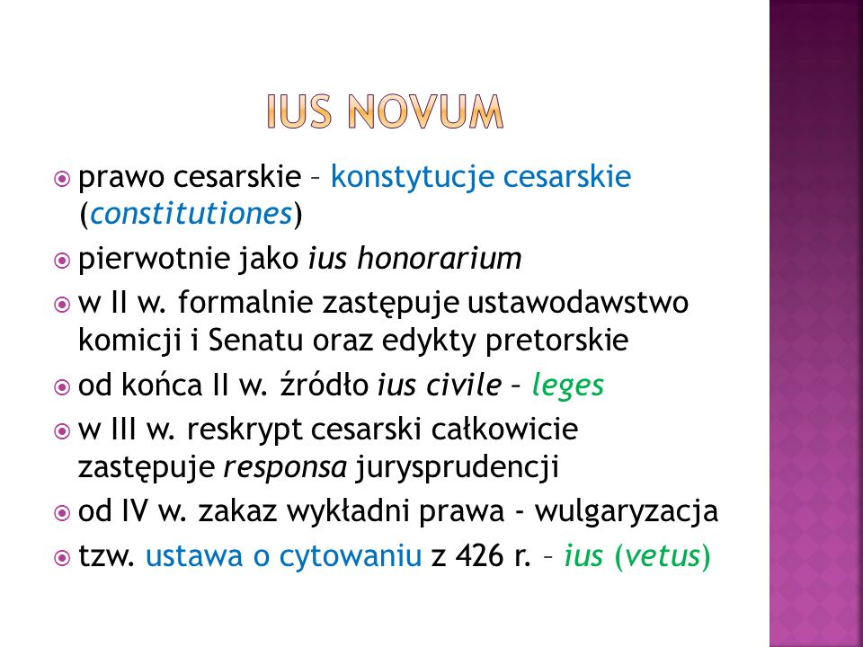  prawo cesarskie – konstytucje cesarskie (constitutiones)  pierwotnie jako ius honorarium  w II w.
