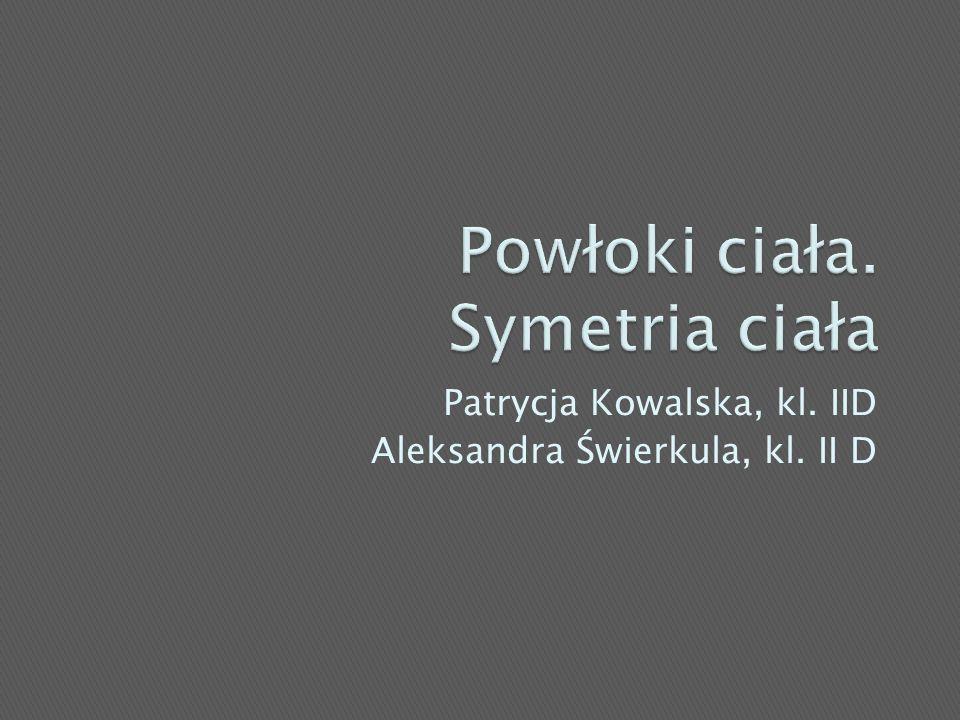 Patrycja Kowalska, kl. IID Aleksandra Świerkula, kl. II D