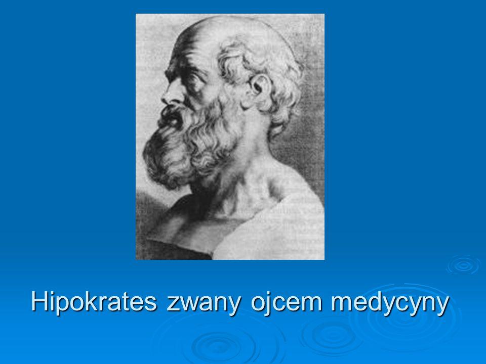Hipokrates zwany ojcem medycyny