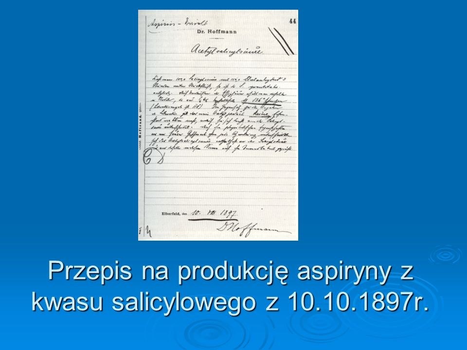 Przepis na produkcję aspiryny z kwasu salicylowego z 10.10.1897r.