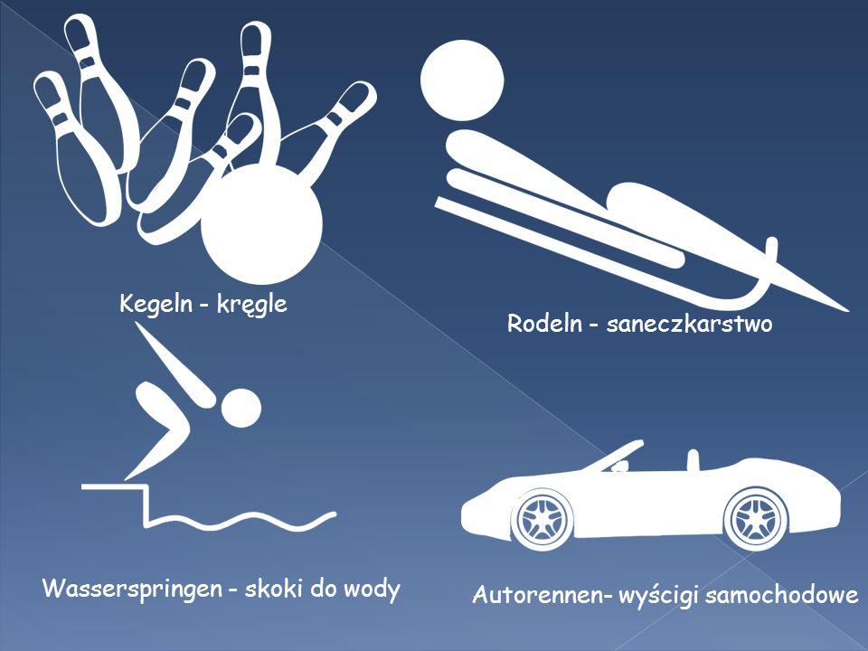 Kegeln - kręgle Rodeln - saneczkarstwo Wasserspringen - skoki do wody Autorennen- wyścigi samochodowe