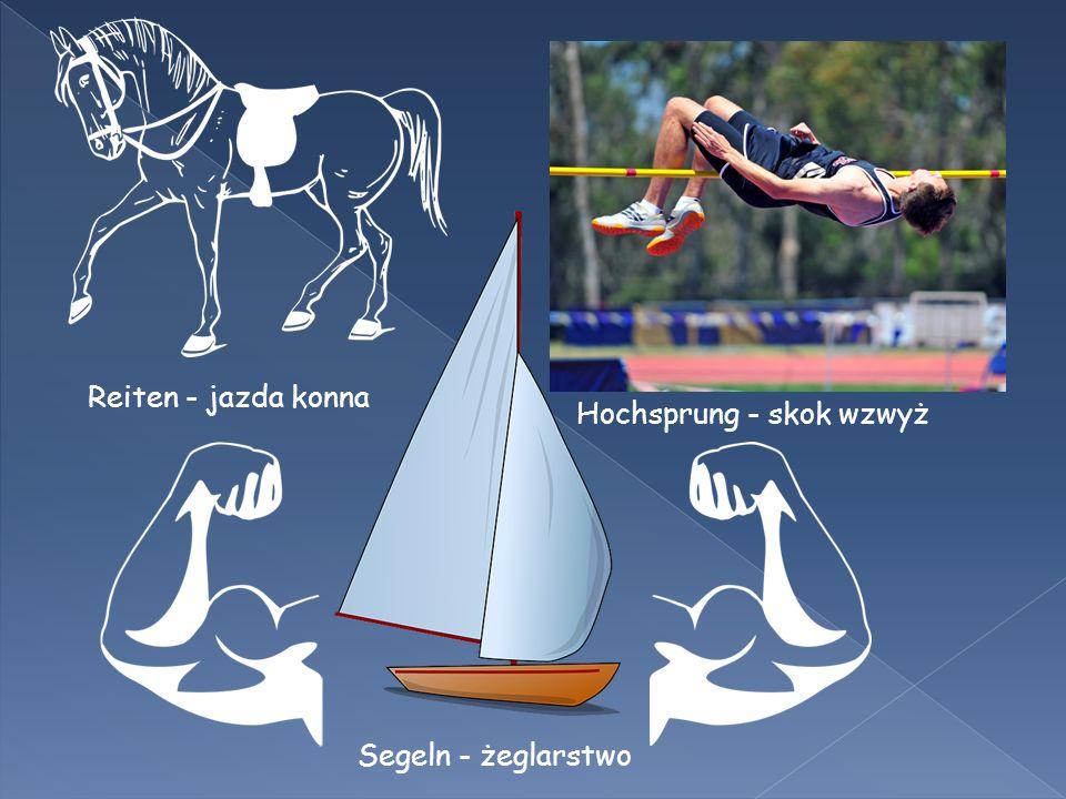 Reiten - jazda konna Hochsprung - skok wzwyż Segeln - żeglarstwo