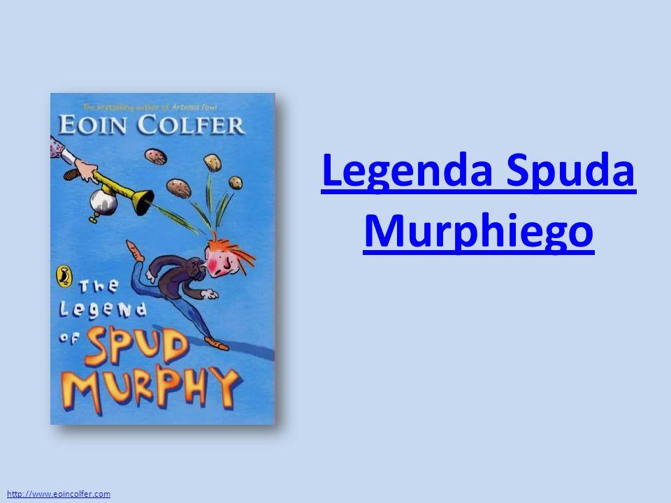Legenda Spuda Murphiego http://www.eoincolfer.com