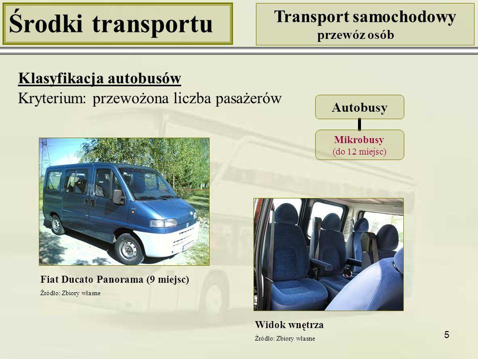 5 Środki transportu Transport samochodowy przewóz osób Klasyfikacja autobusów Kryterium: przewożona liczba pasażerów Fiat Ducato Panorama (9 miejsc) W