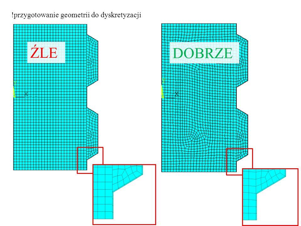 !przygotowanie geometrii do dyskretyzacji ŹLE DOBRZE
