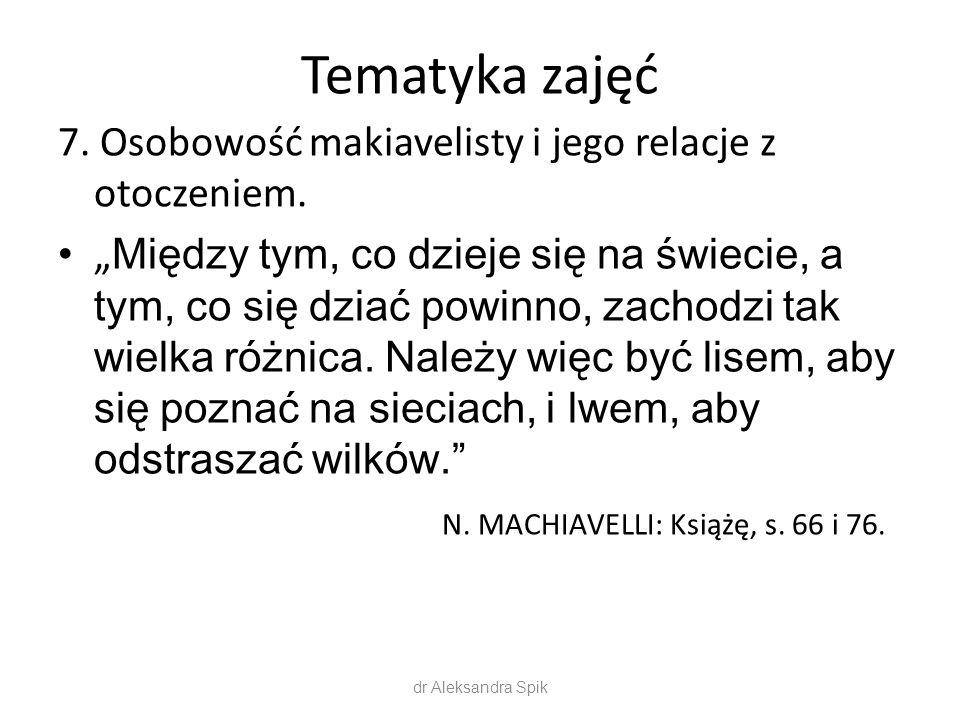 Tematyka zajęć 7. Osobowość makiavelisty i jego relacje z otoczeniem.