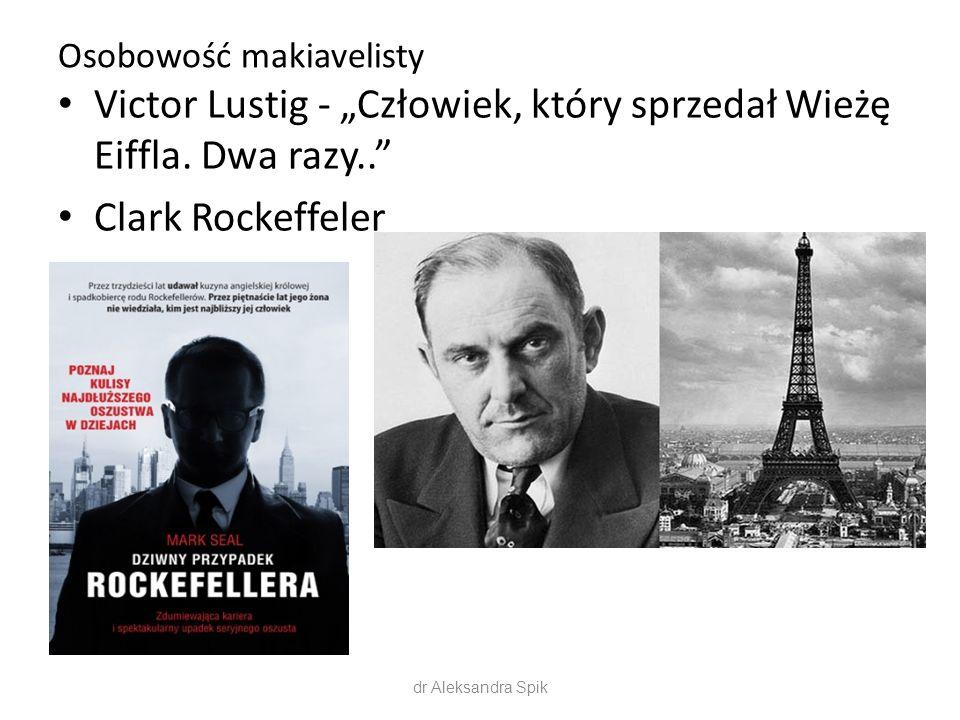 """Osobowość makiavelisty dr Aleksandra Spik Victor Lustig - """"Człowiek, który sprzedał Wieżę Eiffla. Dwa razy.."""" Clark Rockeffeler"""