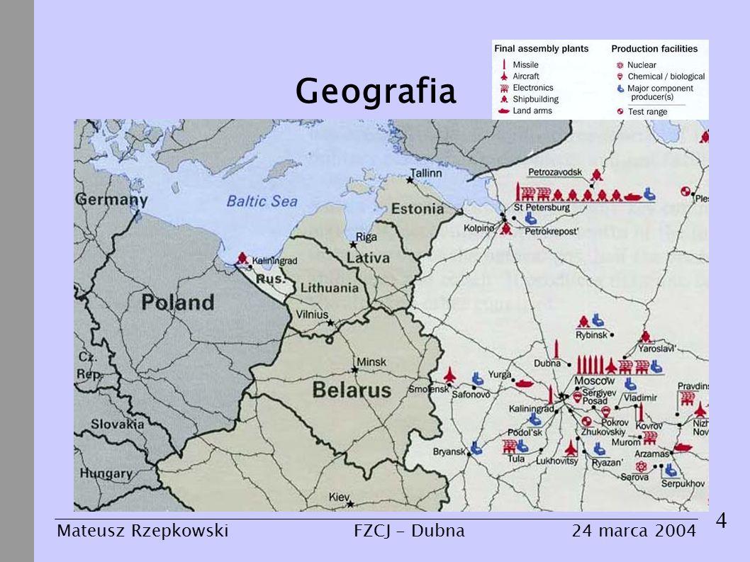 4 Mateusz Rzepkowski24 marca 2004FZCJ - Dubna Geografia