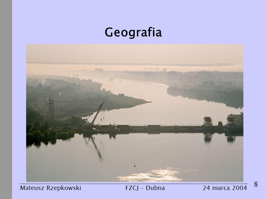 Geografia 8 Mateusz Rzepkowski24 marca 2004FZCJ - Dubna