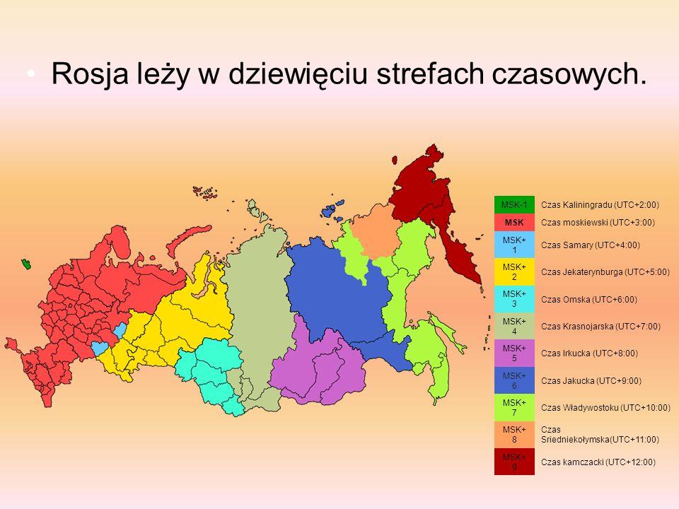 Rosja leży w dziewięciu strefach czasowych. MSK-1Czas Kaliningradu (UTC+2:00) MSKCzas moskiewski (UTC+3:00) MSK+ 1 Czas Samary (UTC+4:00) MSK+ 2 Czas