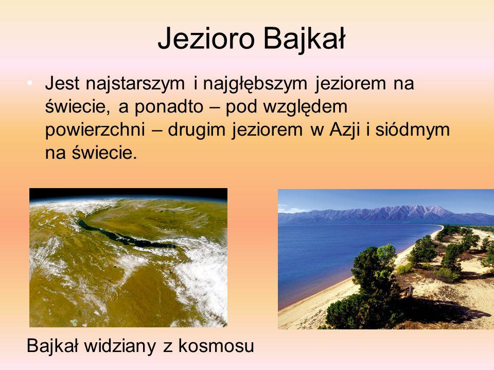 Jezioro Bajkał Jest najstarszym i najgłębszym jeziorem na świecie, a ponadto – pod względem powierzchni – drugim jeziorem w Azji i siódmym na świecie.
