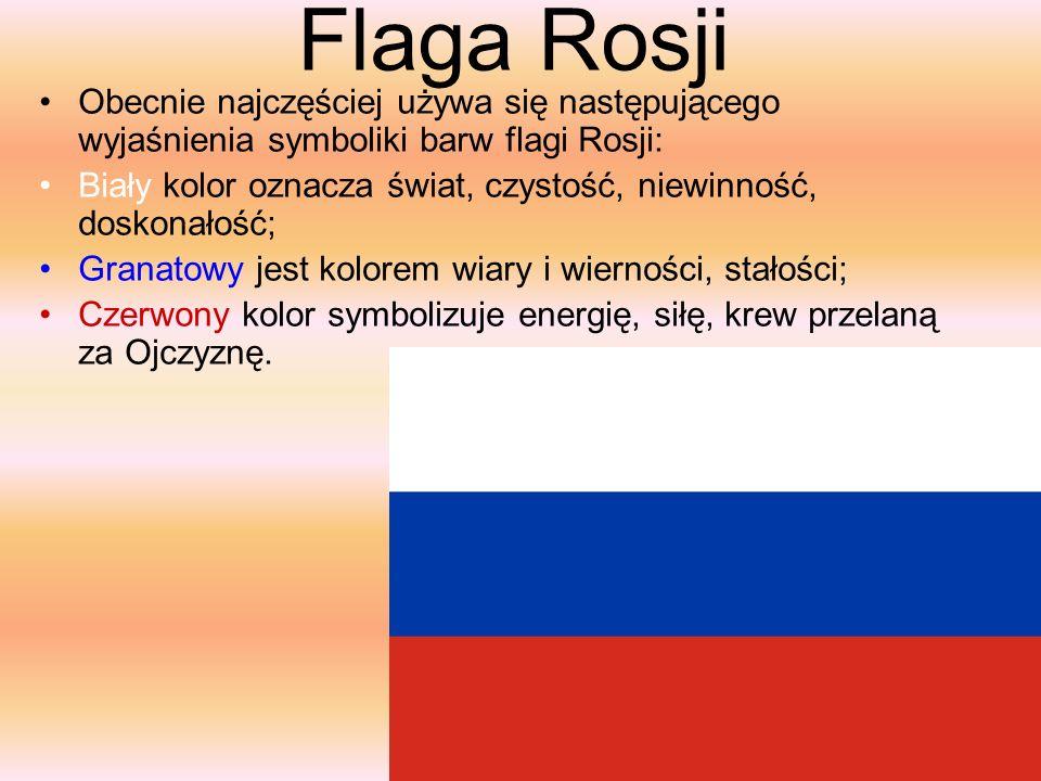 Flaga Rosji Obecnie najczęściej używa się następującego wyjaśnienia symboliki barw flagi Rosji: Biały kolor oznacza świat, czystość, niewinność, dosko