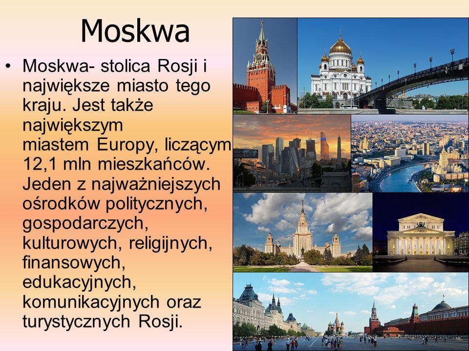 Moskwa Moskwa- stolica Rosji i największe miasto tego kraju. Jest także największym miastem Europy, liczącym 12,1 mln mieszkańców. Jeden z najważniejs