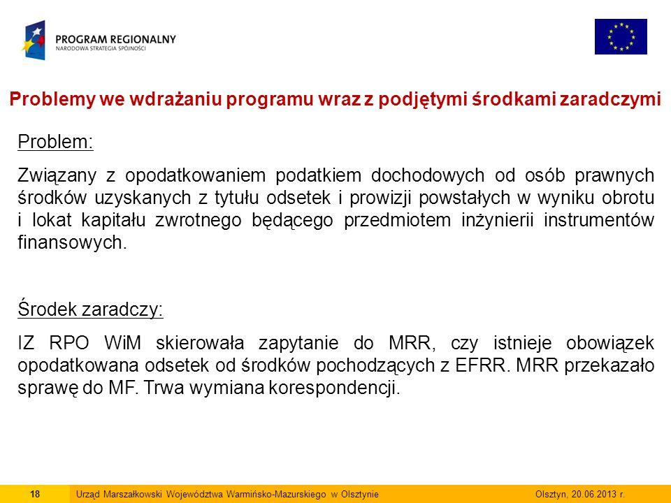 18Urząd Marszałkowski Województwa Warmińsko-Mazurskiego w Olsztynie Olsztyn, 20.06.2013 r.