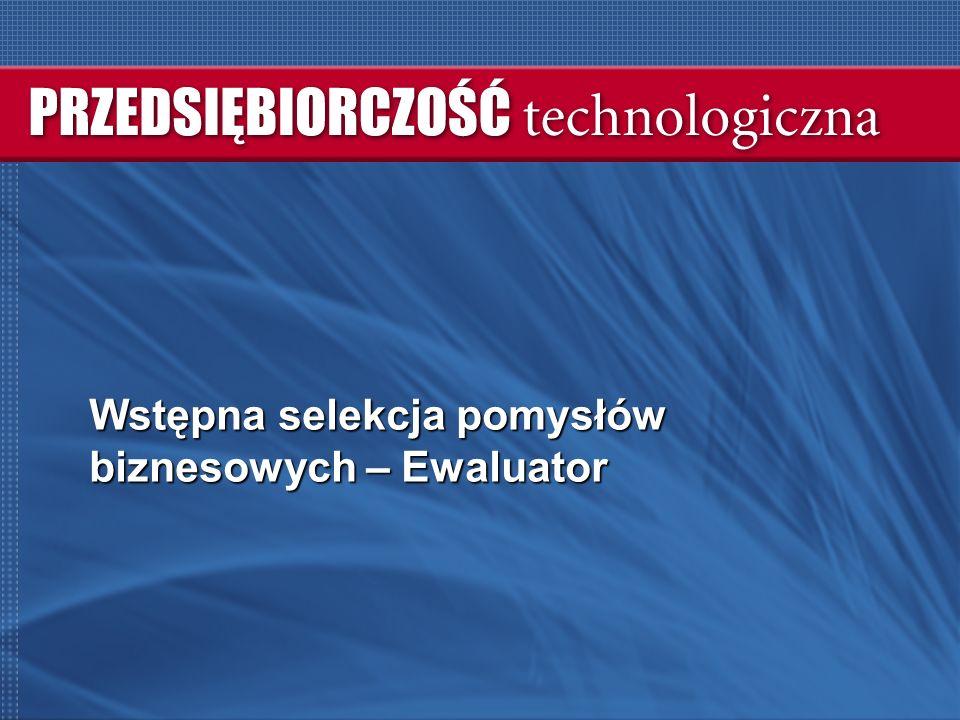 Wstępna selekcja pomysłów biznesowych – Ewaluator