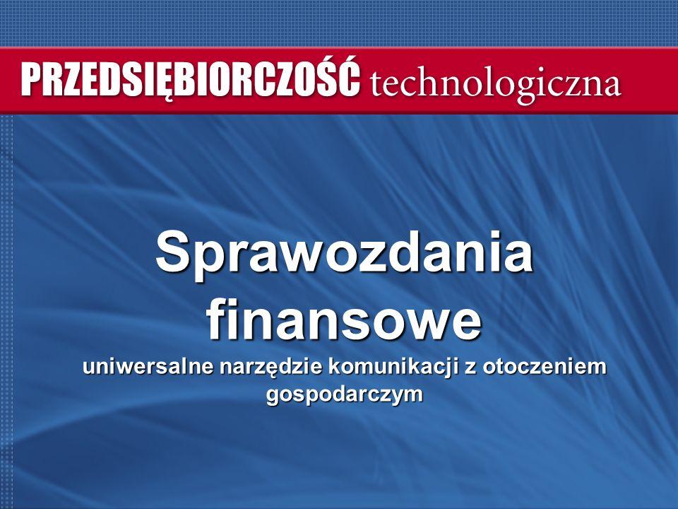 Sprawozdania finansowe uniwersalne narzędzie komunikacji z otoczeniem gospodarczym