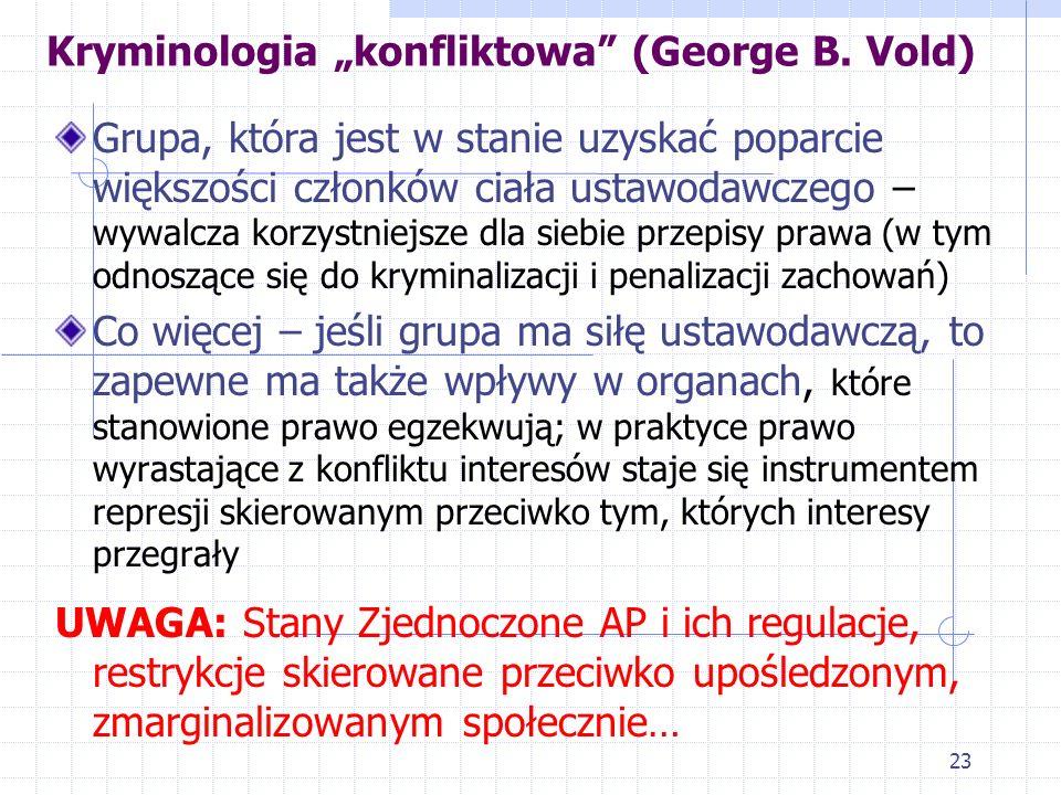 """22 Kryminologia """"konfliktowa"""" George'a B. Volda 2.Teoria konfliktu grupowego Volda to przeniesienie teorii Bernarda ze skali mikro, z poziomu jednostk"""