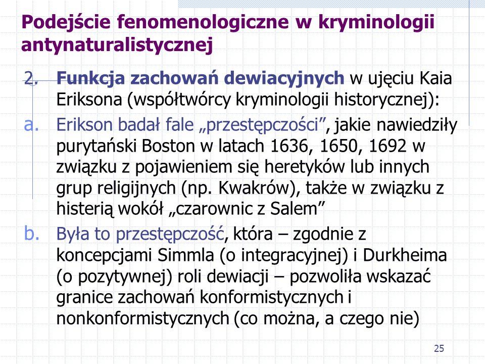 24 Podejście fenomenologiczne w kryminologii antynaturalistycznej 1. Społeczne funkcje kryminalizacji włóczęgostwa w krajach anglosaskich wg Williama
