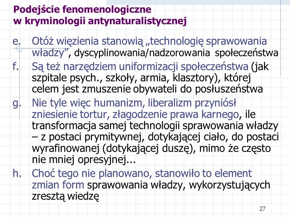 26 Podejście fenomenologiczne w kryminologii antynaturalistycznej 3. Koncepcja społecznych funkcji kontroli społecznej wg Michela Foucault a. To anali