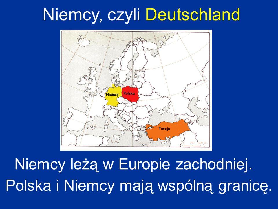 Niemcy, czyli Deutschland Niemcy leżą w Europie zachodniej. Polska i Niemcy mają wspólną granicę.
