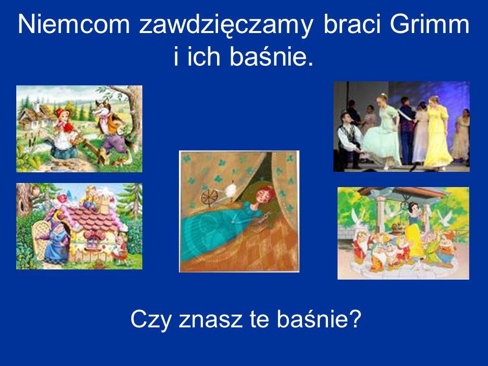 Niemcom zawdzięczamy braci Grimm i ich baśnie. Czy znasz te baśnie