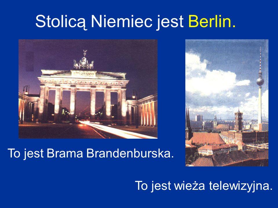 Stolicą Niemiec jest Berlin. To jest Brama Brandenburska. To jest wieża telewizyjna.