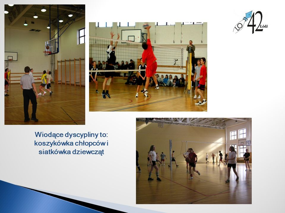 Wiodące dyscypliny to: koszykówka chłopców i siatkówka dziewcząt