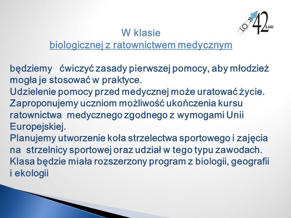 W klasie biologicznej z ratownictwem medycznym będziemy ćwiczyć zasady pierwszej pomocy, aby młodzież mogła je stosować w praktyce.