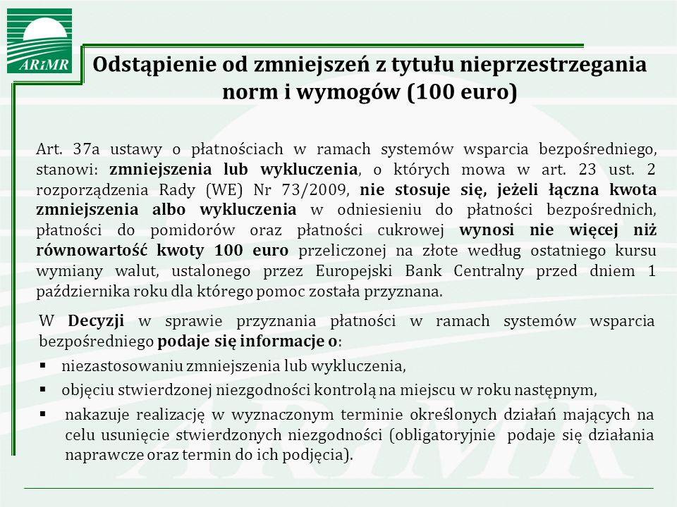 Odstąpienie od zmniejszeń z tytułu nieprzestrzegania norm i wymogów (100 euro) Art.