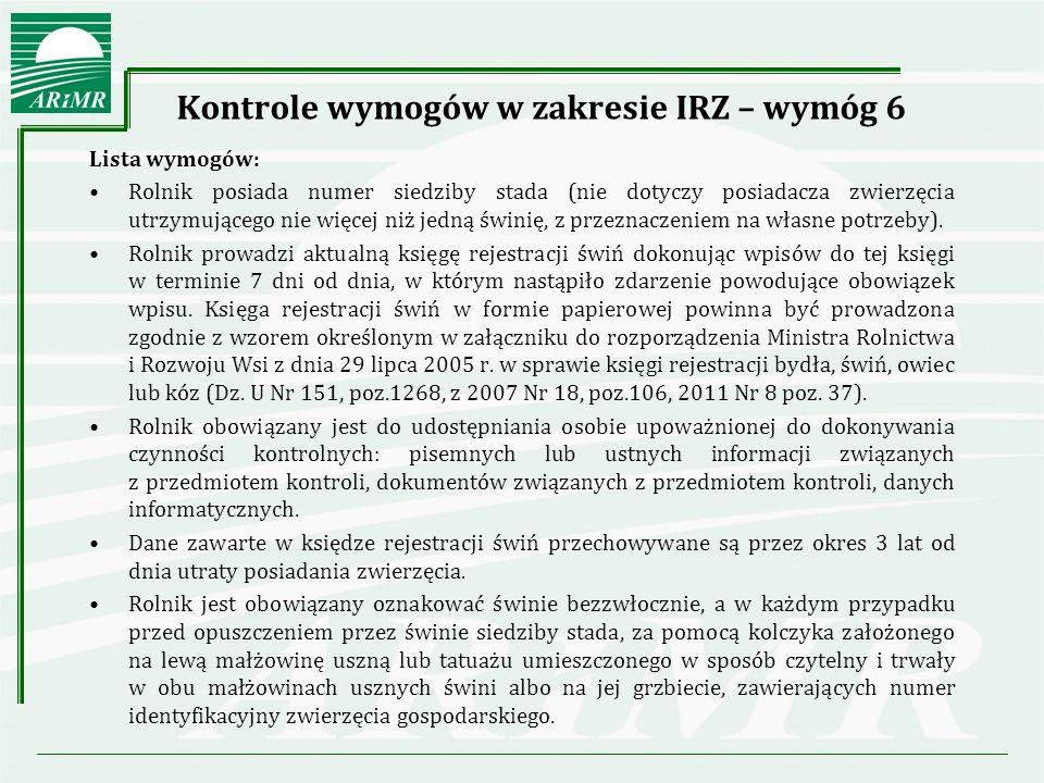 Kontrole wymogów w zakresie IRZ – wymóg 7 Lista wymogów: Rolnik posiada numer siedziby stada bydła.