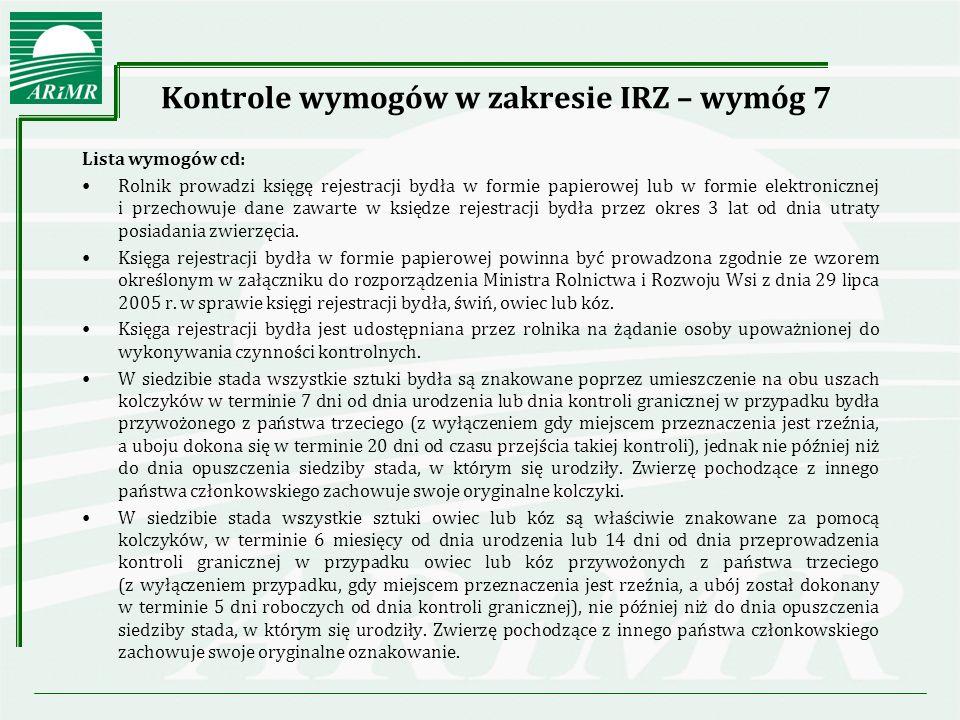 Kontrole wymogów w zakresie IRZ – wymóg 8 Lista wymogów: Rolnik posiada numer siedziby stada.