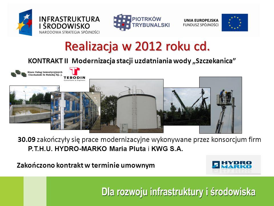 """Realizacja w 2012 roku cd. KONTRAKT II Modernizacja stacji uzdatniania wody """"Szczekanica"""" 30.09 zakończyły się prace modernizacyjne wykonywane przez k"""