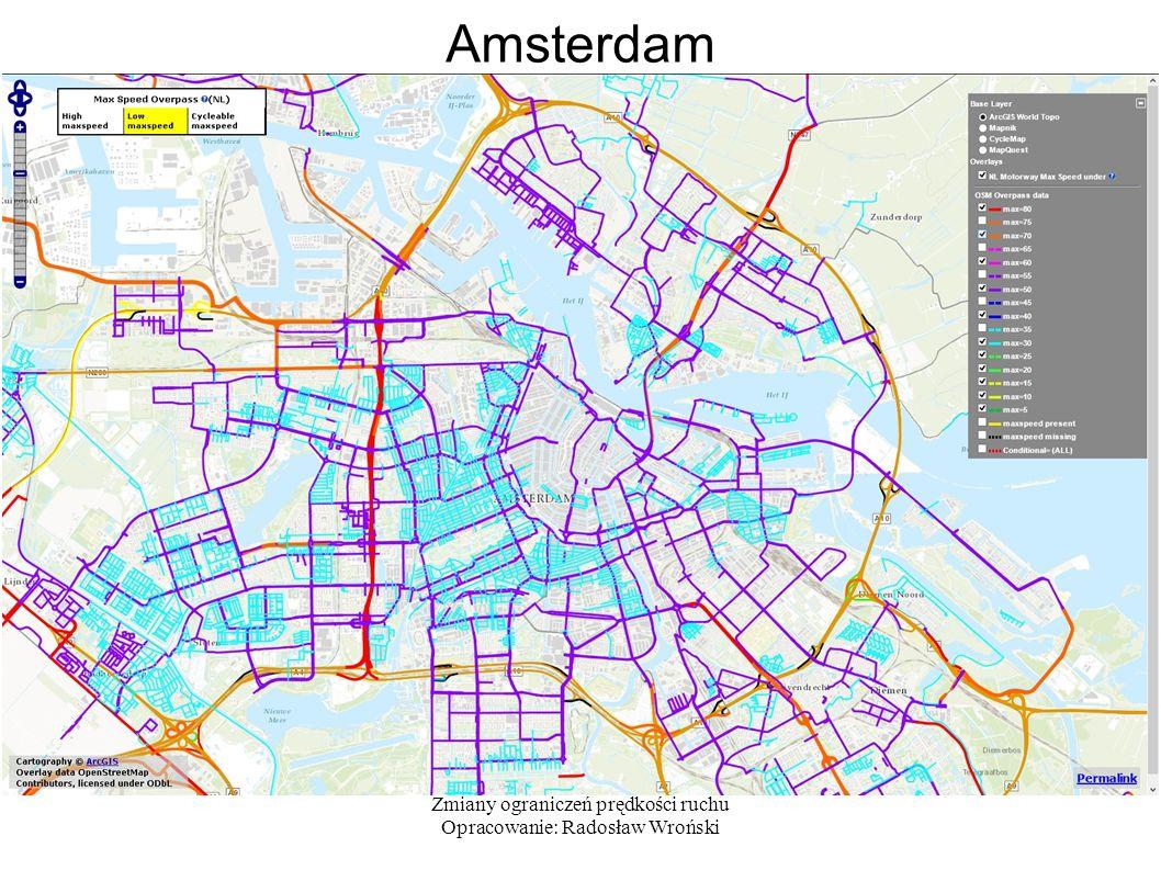Zmiany ograniczeń prędkości ruchu Opracowanie: Radosław Wroński Amsterdam