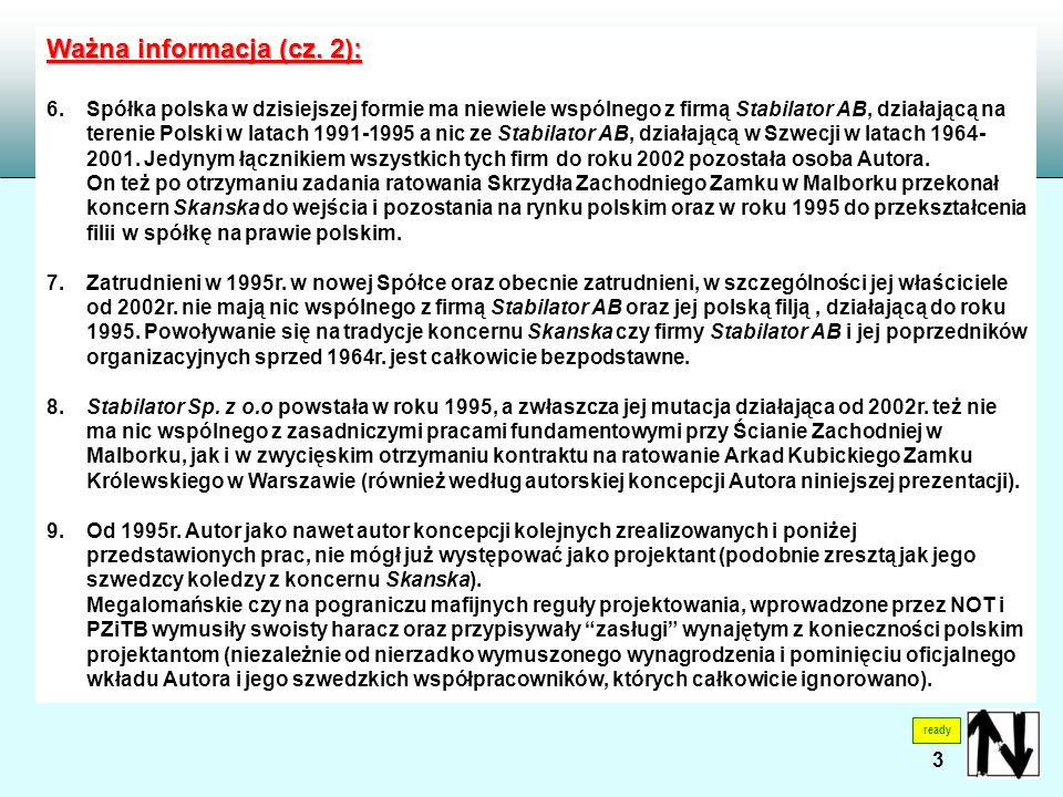3 ready Ważna informacja (cz. 2): 6. Spółka polska w dzisiejszej formie ma niewiele wspólnego z firmą Stabilator AB, działającą na terenie Polski w la