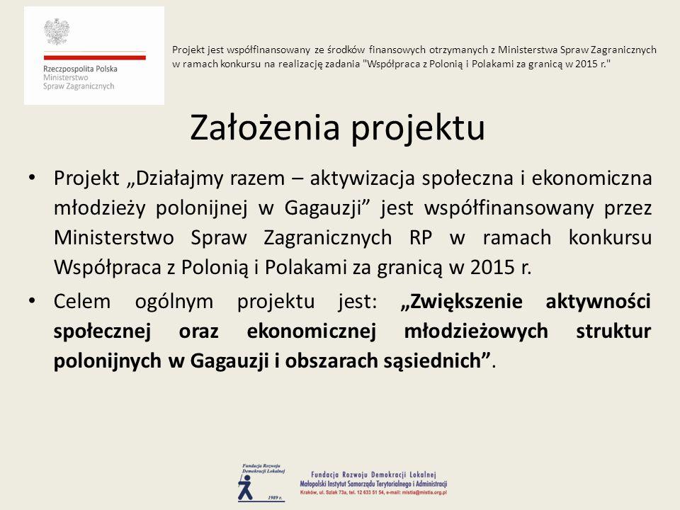 """Projekt """"Działajmy razem – aktywizacja społeczna i ekonomiczna młodzieży polonijnej w Gagauzji jest współfinansowany przez Ministerstwo Spraw Zagranicznych RP w ramach konkursu Współpraca z Polonią i Polakami za granicą w 2015 r."""