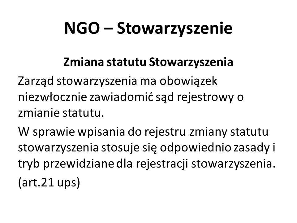 NGO – Stowarzyszenie Zmiana statutu Stowarzyszenia Zarząd stowarzyszenia ma obowiązek niezwłocznie zawiadomić sąd rejestrowy o zmianie statutu. W spra