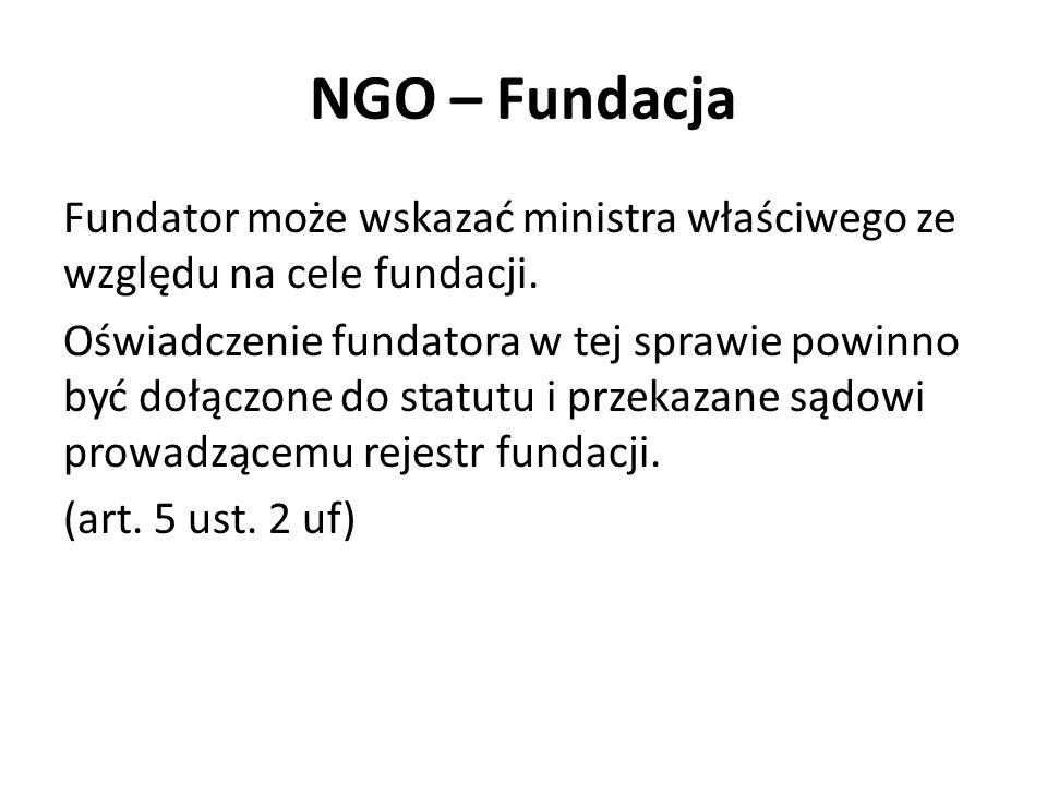 NGO – Fundacja Fundator może wskazać ministra właściwego ze względu na cele fundacji. Oświadczenie fundatora w tej sprawie powinno być dołączone do st