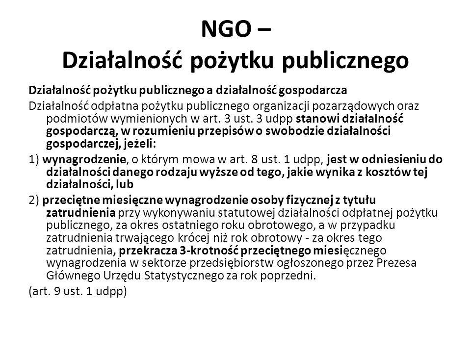 NGO – Działalność pożytku publicznego Działalność pożytku publicznego a działalność gospodarcza Działalność odpłatna pożytku publicznego organizacji pozarządowych oraz podmiotów wymienionych w art.
