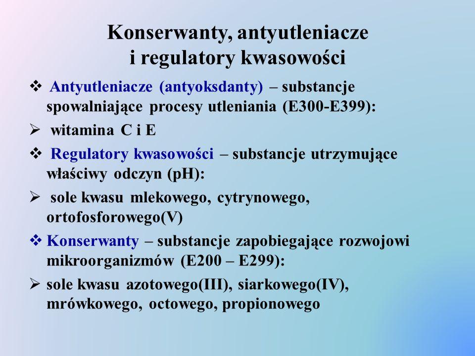 Konserwanty, antyutleniacze i regulatory kwasowości  Antyutleniacze (antyoksdanty) – substancje spowalniające procesy utleniania (E300-E399):  witam