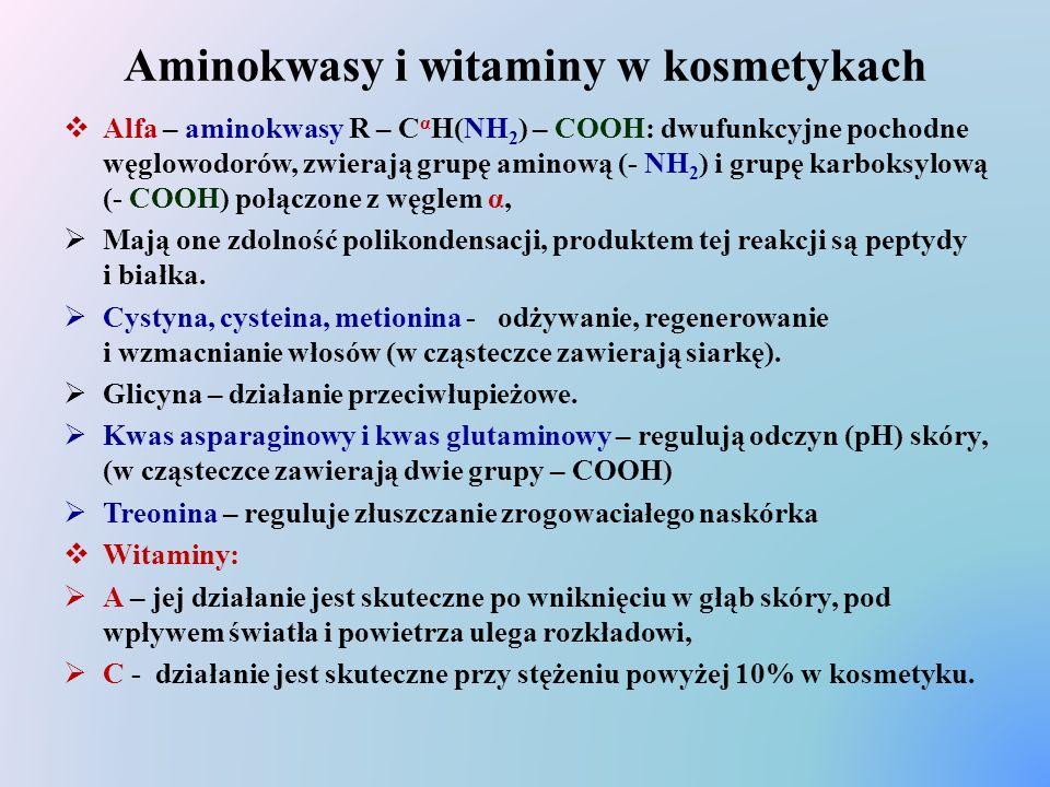 Aminokwasy i witaminy w kosmetykach  Alfa – aminokwasy R – C α H(NH 2 ) – COOH: dwufunkcyjne pochodne węglowodorów, zwierają grupę aminową (- NH 2 )