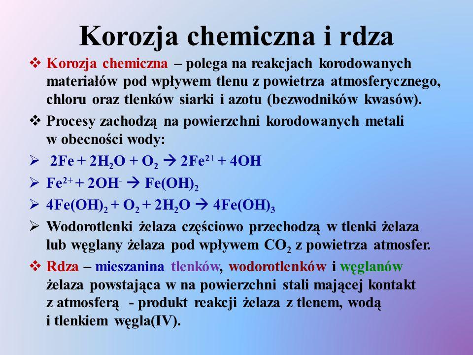Korozja chemiczna innych metali  Czernienie wyrobów ze srebra:  2Ag + S  Ag 2 S  Śniedź (patyna) na miedzi : Cu(OH) 2 ·CuCO 3 i Cu(OH) 2 ·2CuCO 3 – zielonkawa warstewka zasadowych węglanów oraz w małym stopniu siarczanów miedzi, która wytwarza się na jej powierzchni (również na stopach miedzi) w wyniku oddziaływania czynników środowiska (H 2 O, CO 2, SO 2 ).