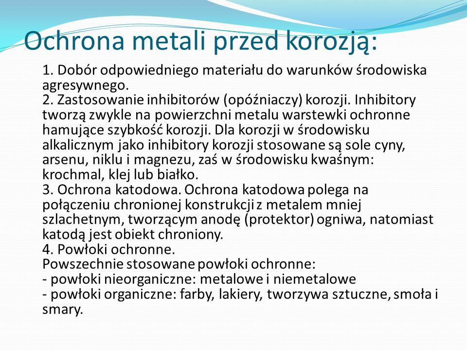 Ochrona metali przed korozją: 1. Dobór odpowiedniego materiału do warunków środowiska agresywnego.
