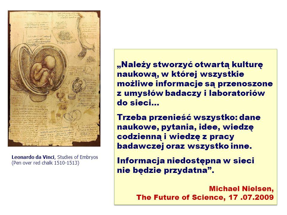 """25 """"Należy stworzyć otwartą kulturę naukową, w której wszystkie możliwe informacje są przenoszone z umysłów badaczy i laboratoriów do sieci..."""
