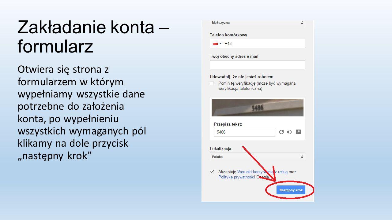 """Zakładanie konta – formularz Otwiera się strona z formularzem w którym wypełniamy wszystkie dane potrzebne do założenia konta, po wypełnieniu wszystkich wymaganych pól klikamy na dole przycisk """"następny krok"""