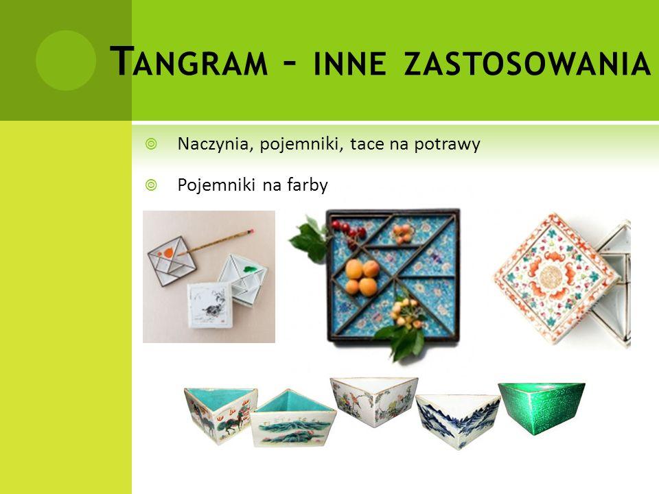 T ANGRAM – INNE ZASTOSOWANIA  Pudełko złożone na wzór tangramu  Stół, którego blat ułożony jest z tanów Stoły Tangram w Paiyundian i Yiheyuan, Pekin Stoły Tangram w Liuyuan, Suzhou