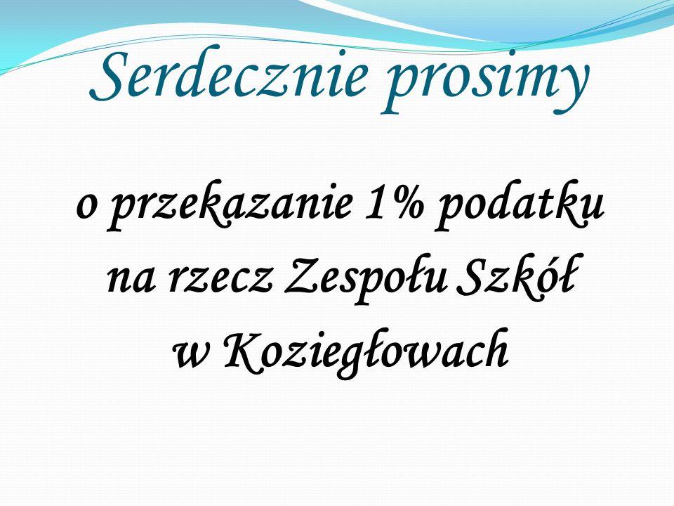 Serdecznie prosimy o przekazanie 1% podatku na rzecz Zespołu Szkół w Koziegłowach
