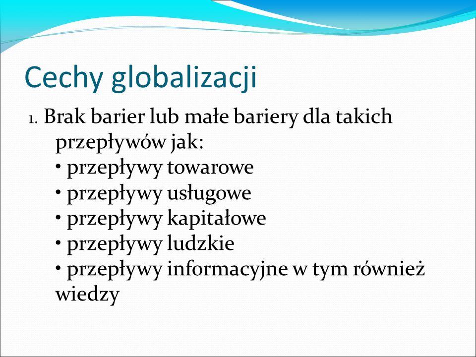 Cechy globalizacji 1.