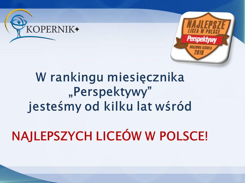 """W rankingu miesięcznika """"Perspektywy jesteśmy od kilku lat wśród NAJLEPSZYCH LICEÓW W POLSCE!"""