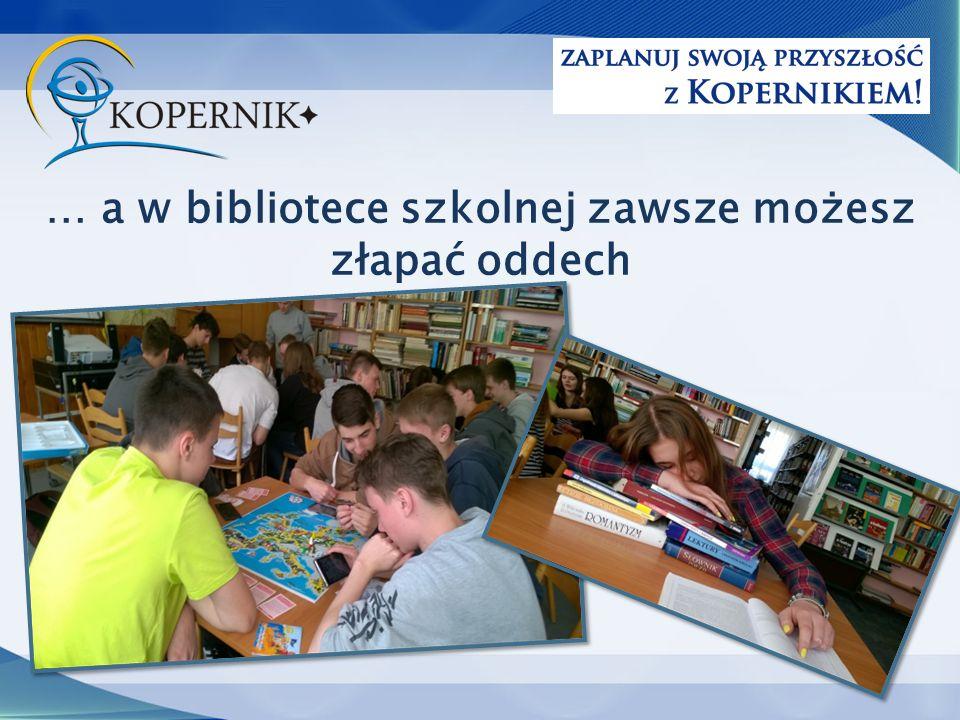 … a w bibliotece szkolnej zawsze możesz złapać oddech